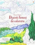 Dipinti famosi da colorare. Ediz. illustrata
