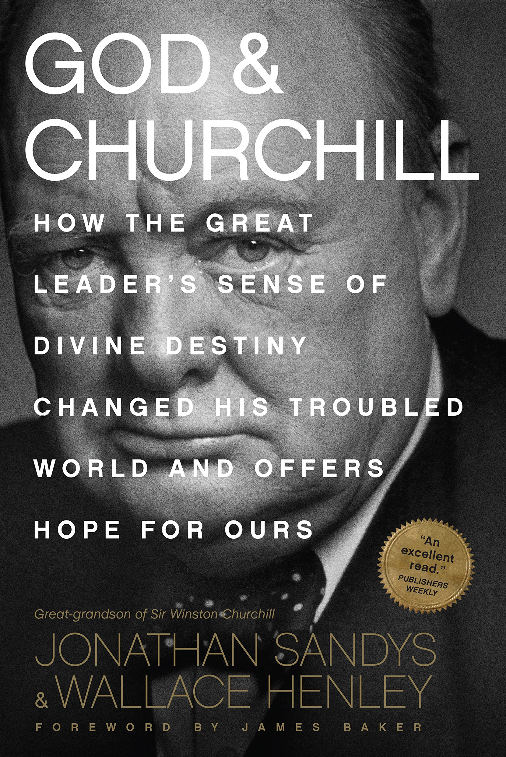 Download God & Churchill: How the Great Leader's Sense of Divine Destiny Changed His Troubled World and Offers Hope for Ours ebook
