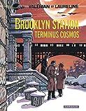 Valérian 10 Brooklyn Station, Term. Cosmos
