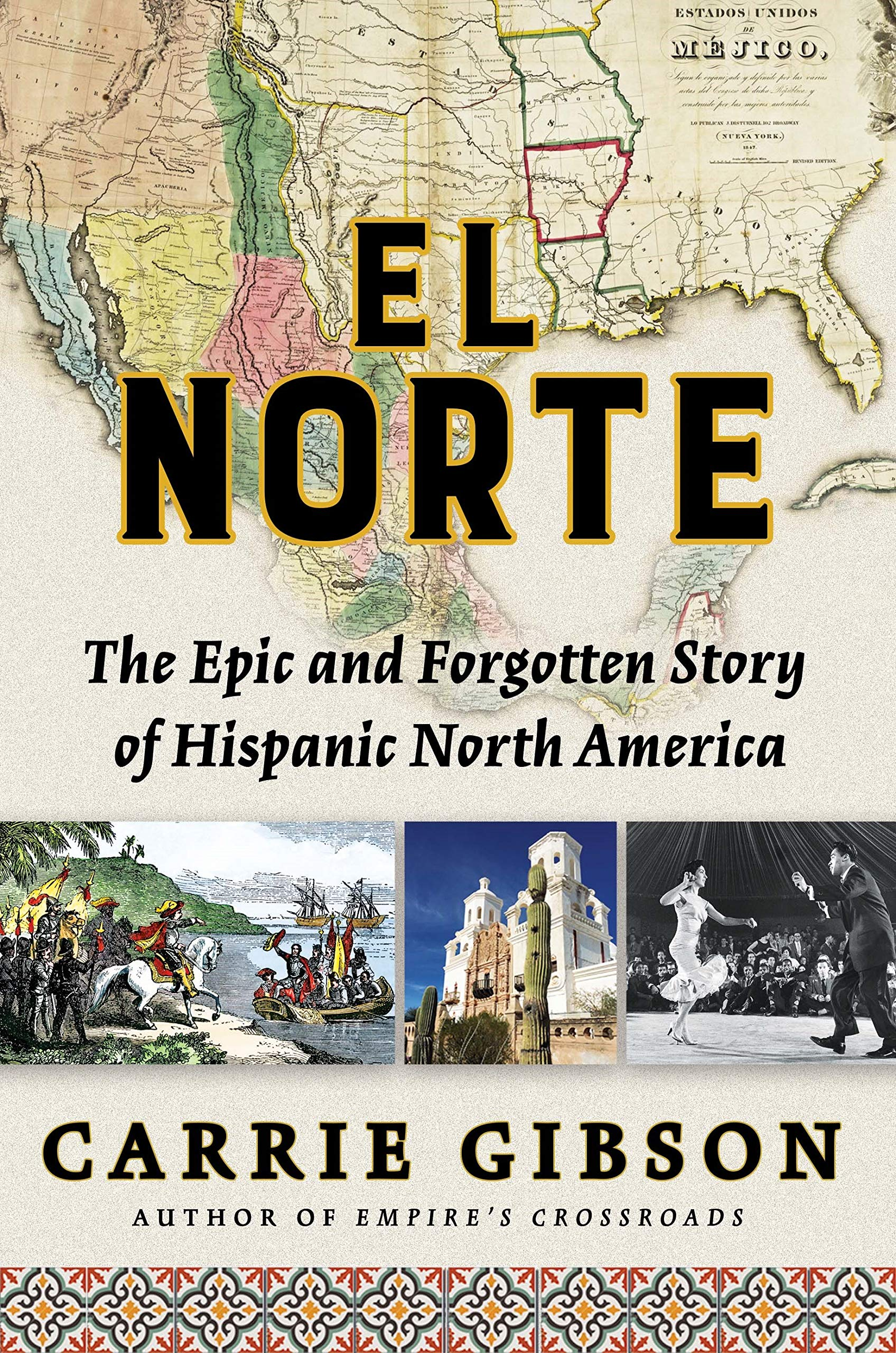 El Norte: The Epic and Forgotten Story of Hispanic North America