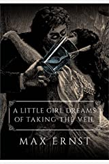 A Little Girl Dreams of Taking the Veil Kindle Edition