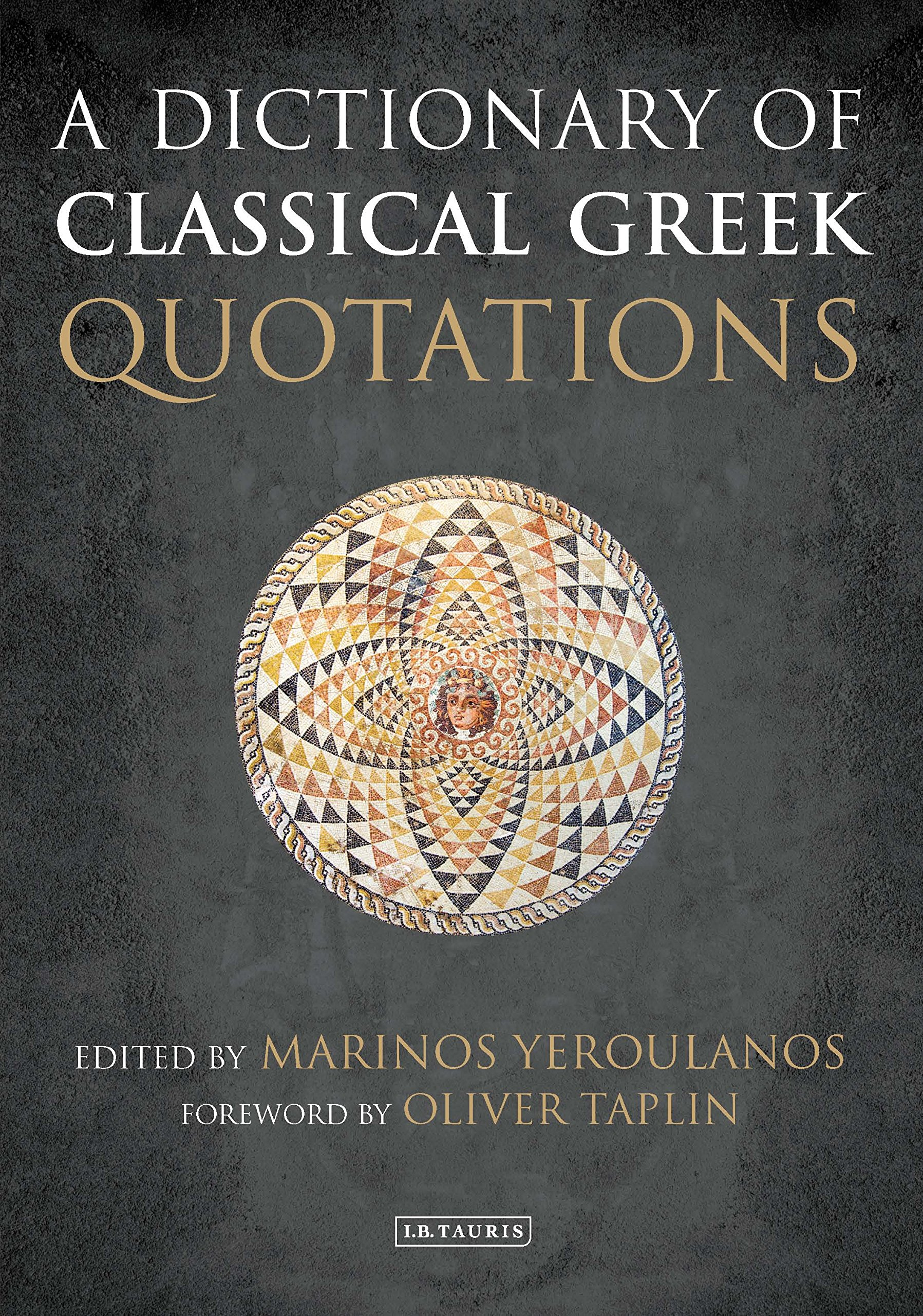 A Dictionary of Classical Greek Quotations by I.B. Tauris & Co Ltd