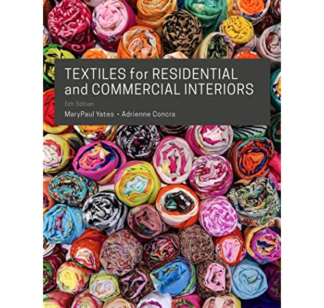 Textiles For Residential And Commercial Interiors Yates Marypaul Concra Adrienne 9781501326516 Amazon Com Books