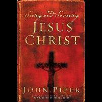Seeing and Savoring Jesus Christ (Revised Edition) (English Edition)