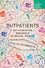 Outpatients: The Astonishing New World of Medical Tourism Kindle Edition