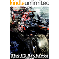 The F1 Archives: A Collection of editorials documenting early 21st century Formula One Racing - Volume One