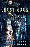Ghost Moon: The Wolfborne Saga Book 4 (English Edition)