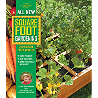 All New Square Foot Gardening, 3rd Edition, Fully Updated:• MORE Projects • NEW Solutions • GROW Vegetables Anywhere