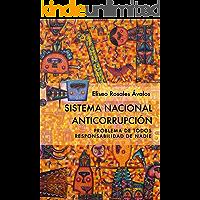 Sistema Nacional Anticorrupción: Problema de todos, responsabilidad de nadie