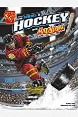 The Science of Hockey with Max Axiom, Super Scientist (The Science of Sports with Max Axiom) Kindle Edition