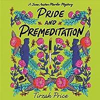 Pride and Premeditation: Jane Austen Murder Mysteries, Book 1