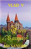 The Queen of Vampires: A New Queen Arises (Vlad V Book 5)