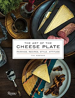 The Art of the Cheese Plate Pairings Recipes Style Attitude & The Cheese Plate: Max McCalman David Gibbons: 9780609604960: Amazon ...