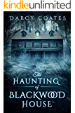 The Haunting of Blackwood House (English Edition)