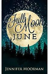 Full Moon June Kindle Edition
