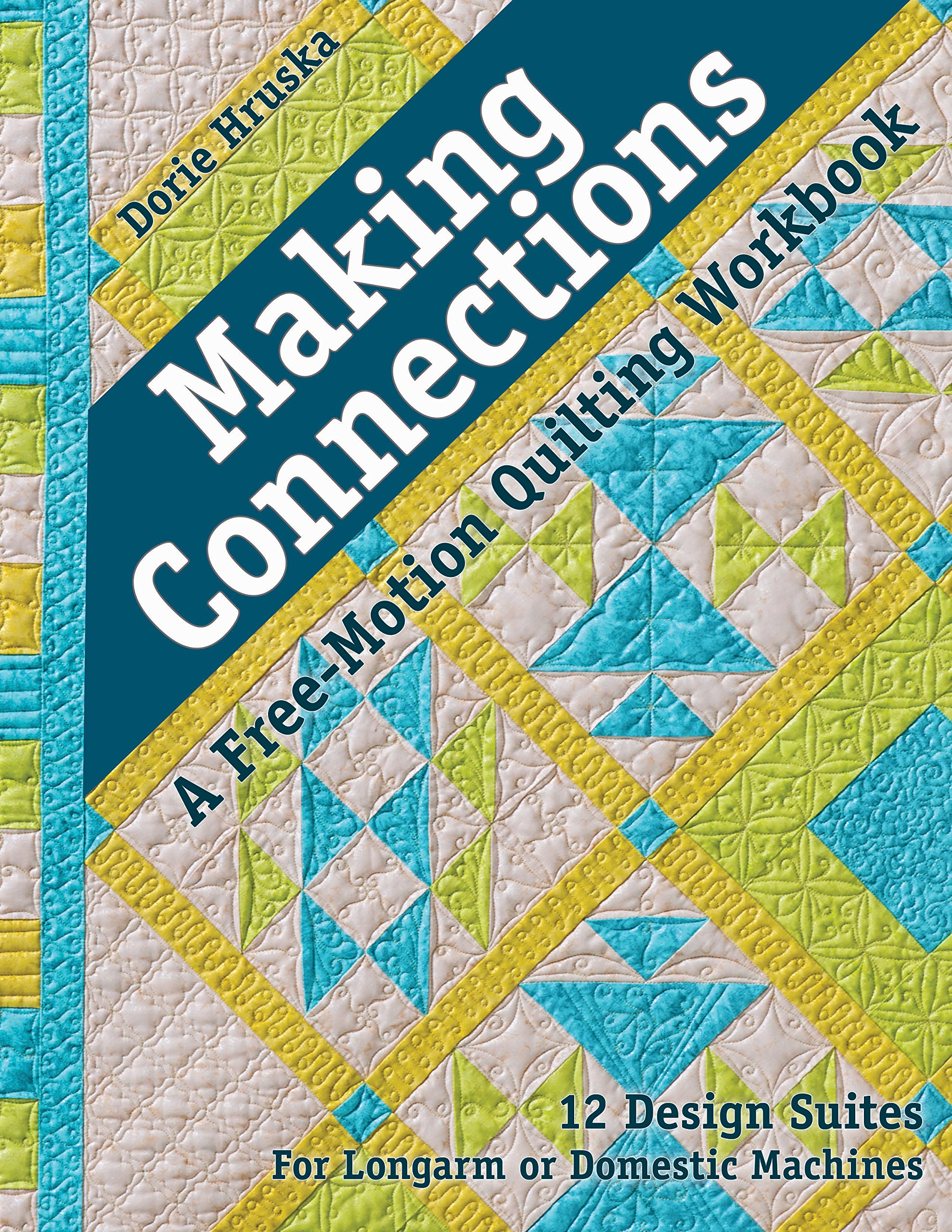 Making Connections_A Free-Motion Quilting Workbook: 12 Design Suites ...