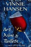 Art, Wine & Bullets (A Carol Sabala Murder Mystery)