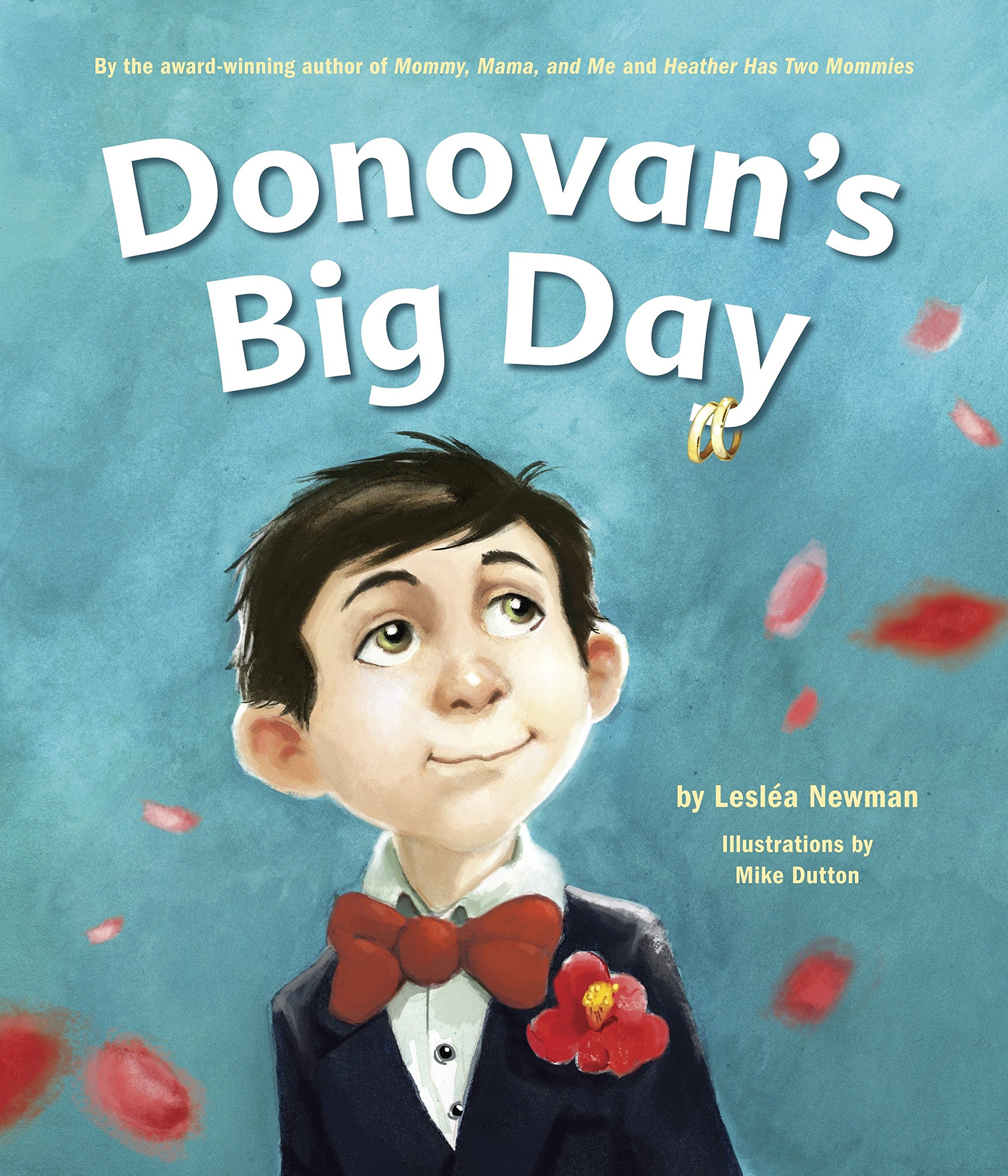 Donovan's Big Day: Amazon.co.uk: Leslea Newman, Mike Dutton: 9781582463322:  Books
