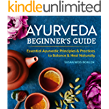 Ayurveda Beginner's Guide: Essential Ayurvedic Principles and Practices to Balance and Heal Naturally (English Edition)
