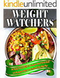 Weight Watchers 2018: Get Ready For 2018 With The Complete Smart Points Guide to A Permanent Weight Lost Include 90 Day Meal Plan