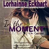 In the Moment: The Friessens, Book 8