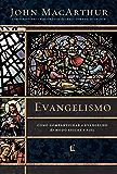 Evangelismo: Como compartilhar o evangelho de modo eficaz e fiel