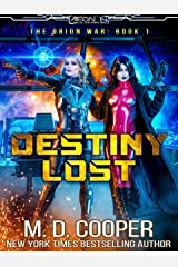 Destiny Lost: A Military Science Fiction Space Opera Epic (Aeon 14: The Orion War Book 1) Kindle Edition