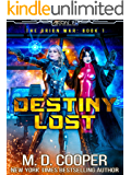 Destiny Lost: A Military Science Fiction Space Opera Epic (Aeon 14: The Orion War Book 1)
