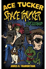 Lot Lizard: An Ace Tucker Space Trucker Adventure Kindle Edition