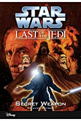Star Wars: The Last of the Jedi: Secret Weapon (Volume 7): Book 7 (Disney Chapter Book (ebook)) Kindle Edition