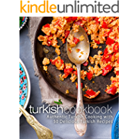 Turkish Cookbook: Authentic Turkish Cooking with 50 Delicious Turkish Recipes (2nd Edition)