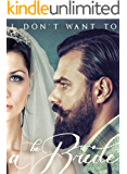 I Don't Want To Be A Bride
