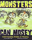 Monsters Can Mosey: Understanding Shades of Meaning (Language on the Loose)