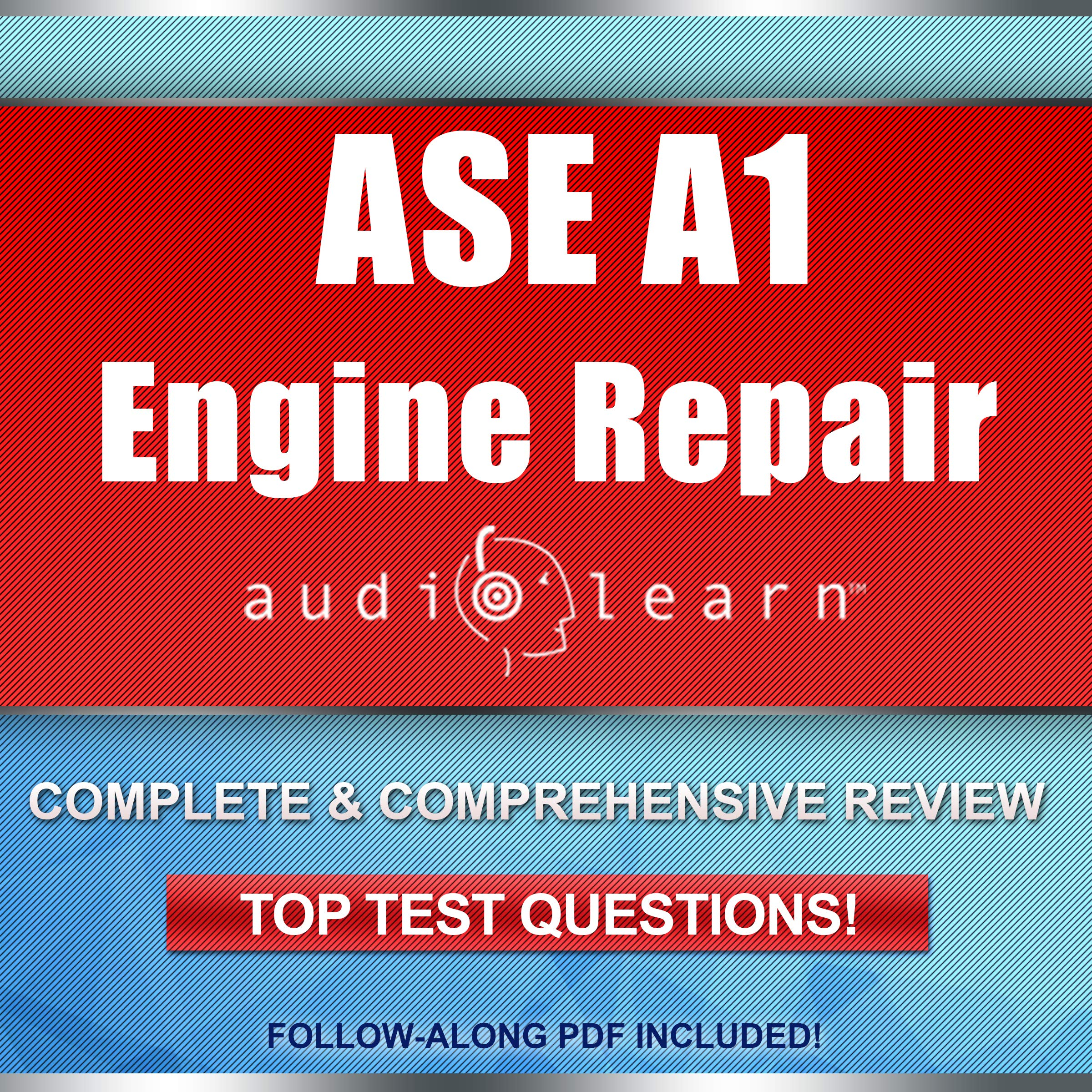 Ase Engine Repair Certification Test A1 Audiolearn Complete