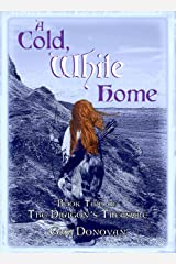 A Cold, White Home: Book Two of The Dragon's Treasure Kindle Edition