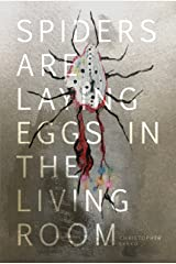 Spiders Are Laying Eggs in the Living Room Kindle Edition