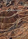 Anthropocene: Burtynsky, Baichwal, de Pencier