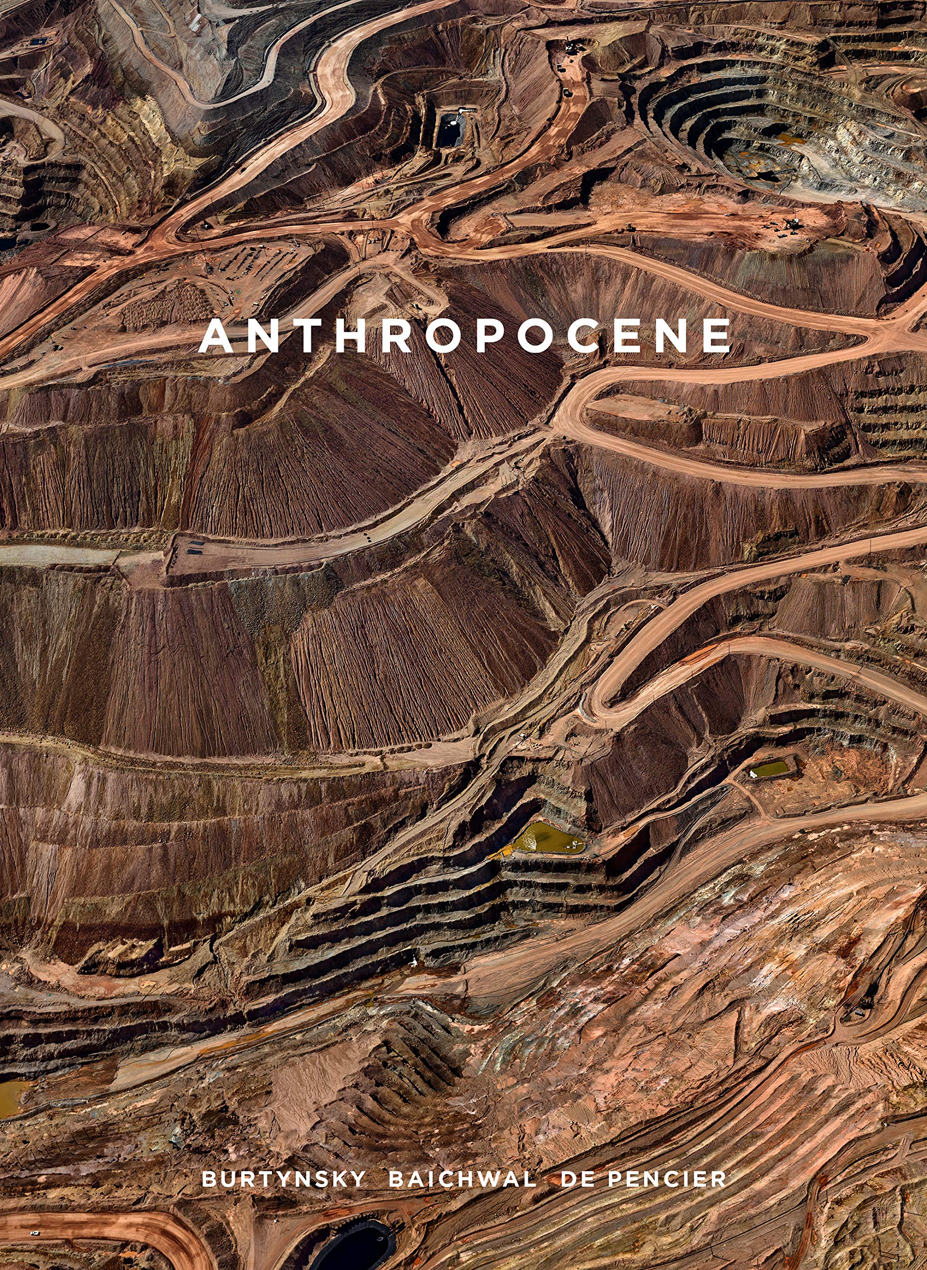 de Pencier Burtynsky Baichwal Anthropocene