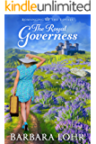 The Royal Governess: A Sweet Contemporary Royal Romance (Romancing the Royals Book 1)