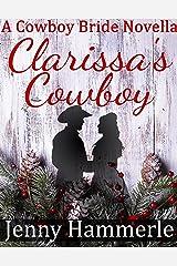 Clarissa's Cowboy: A Cowboy Bride Novella Kindle Edition