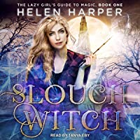 Slouch Witch: The Lazy Girl's Guide to Magic, Book 1