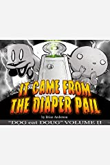 It Came from the Diaper Pail, Dog eat Doug Volume 2: A Dog eat Doug comic strip collection Kindle Edition