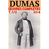 Alexandre Dumas - Oeuvres Complètes, Partie I : Romans et Nouvelles: lci-4 (77 romans et 55 contes) (lci-eBooks) (French Edition)