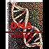 "DNA:生命的秘密(诺贝尔奖得主""DNA之父""詹姆斯·沃森集五十年研究思考之大成) (世纪人文系列丛书.开放人文)"