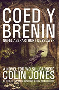 Coed y Brenin: A novel for Welsh learners (Welsh Edition)