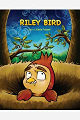 Riley Bird: Riley Bird Kindle Edition