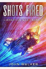 Shots Fired: Liberation War Book 9 Kindle Edition