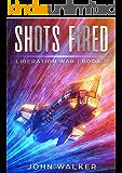 Shots Fired: Liberation War Book 9