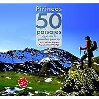 Pirineos. 50 Paisajes Que No Te Puedes Perder (Iris)
