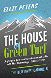 The House of Green Turf (The Felse Investigations Book 8)